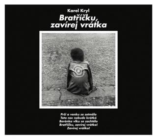 Bratříčku, zavírej vrátka - Kryl Karel [CD album]